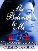Final days to get romantic-suspense bestseller, SHE BELONGS TO ME, by Carmen DeSousa for 99¢