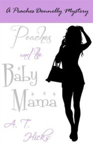 Peaches and the Baby Momma