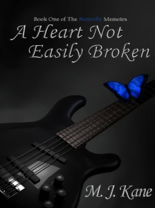 A Heart Not Easily Broken(Butterfly Memories) by M.J.Kane